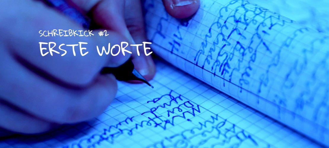 Schreibkick #2: Erste Worte