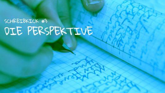 Schreibkick #3: Die Perspektive